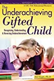 The Underachieving Gifted Child: Recognizing, Understanding, and Reversing Underachievement by Siegle Ph.D. Del (2012-09-10) Paperback