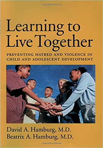 book cover: Learning to live together preventing hatred and violence in child and adolescent development
