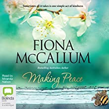 Making Peace Audiobook by Fiona McCallum Narrated by Miranda Nation