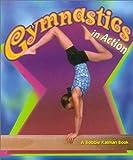 Gymnastics in Action, John Crossingham and Bobbie Kalman, 0778703304