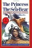 The Princess and the Sea-Bear, Joan Skogan, 091959154X