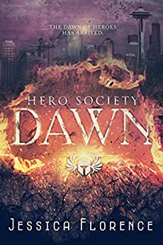 Dawn (Hero Society Book 1) by [Florence, Jessica, Florence, Jessica]