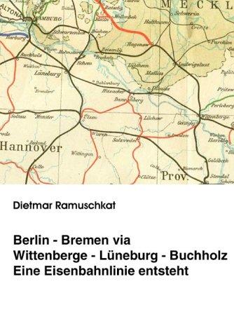 Berlin-Bremen via Wittenberge-Lüneburg-Buchholz.