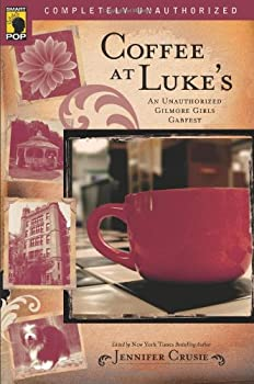 Coffee at Luke's: An Unauthorized Gilmore Girls Gabfest 1933771178 Book Cover