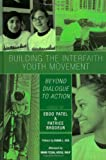 Building the Interfaith Youth Movement, Eboo Patel and Patrice Brodeur, 0742550664