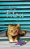 Filou - Ein Kater rettet die Liebe: Roman