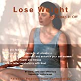 Lose Weight & Keep it Off