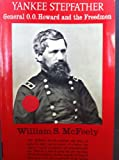 Yankee Stepfather : General O. O. Howard and the Freedmen, McFeely, William S., 0393005372