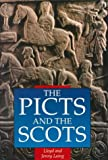 Picts and the Scots, Lloyd Robert Laing, 0750906774