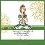 Adult Coloring Books: Relaxing Coloring Book For Pregnant Women - Inner Soul Journey