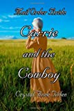 Mail Order Bride : Carrie and the Cowboy, Crystal Anne Tilden, 1493717243