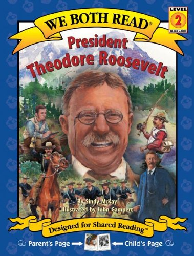 We Both Read: President Theodore Roosevelt