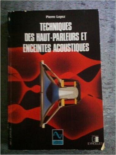 Téléchargement Techniques des haut-parleurs et enceintes acoustiques pdf ebook