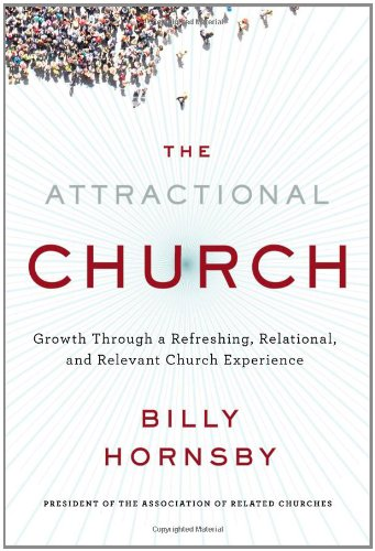Download The Attractional Church: Growth Through a Refreshing, Relational, and Relevant Church Experience pdf epub