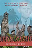 Coral Castle: The Mystery of Ed Leedskalnin and his American Stonehenge