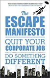 The Escape Manifesto, Symington J  N Staff and Escape the City Staff, 0857083627