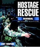 Hostage Rescue Manual: Tactics of the Counter-terrorist Professionals (Hostage Rescue Manual: Tactics of the Counter-Terrorist Professional)