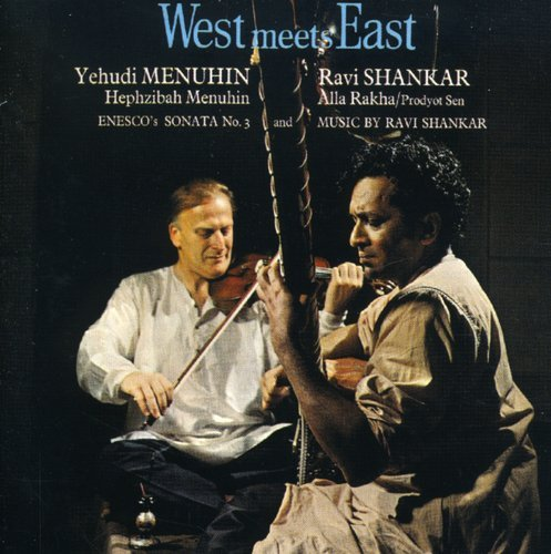 West Meets East /  Ravi Shankar & Yehudi Menuhin ()