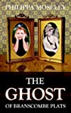 Ghost of Branscombe Plats, Philippa Moseley, 1844262367
