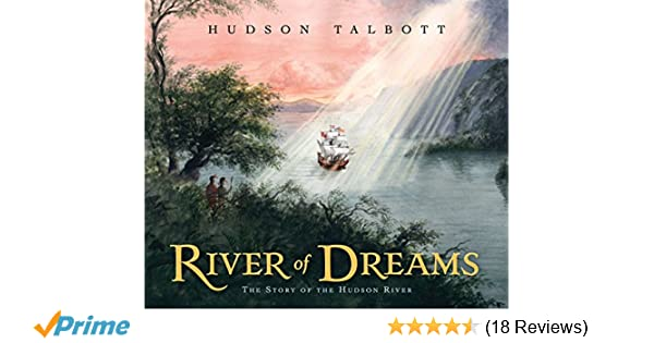 River of Dreams: The Story of the Hudson River: Hudson
