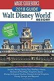 Magic Guidebooks Walt Disney World 2018: Secrets, Money-Saving Tips, FastPass+ Hacks, Hidden Mickeys, Covers Magic Kingdom, Epcot, Disney Hollywood ... plus Universal Studios Orlando, and Beyond!