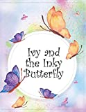 Ivy and the Inky Butterfly: Beautiful Butterflies