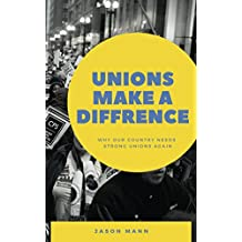 Unions Make a Difference