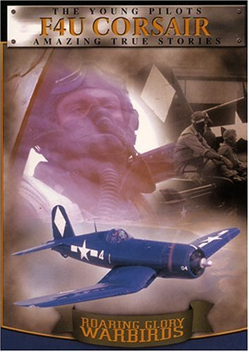 Roaring Glory Warbirds, Vol. 3: Vought F4U Corsair (Corsair F4u Colors)