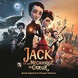 jack and the cuckoo clock heart - Jack Et La Mécanique Du Coeur ((Bande Originale Du Film par Dionysos)) [Explicit]