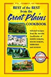 Best of the Best from the Great Plains: Selected Recipes from the Favorite Cookbooks of North Dakota, South Dakota, Nebraska, and Kansas (Best of the Best Cookbook)