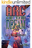 Arc of the Dream - A RADIX Tetrad Novel