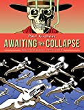 Awaiting the collapse