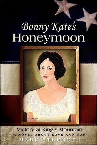 Bonny Kate's Honeymoon: Victory at King's Mountain