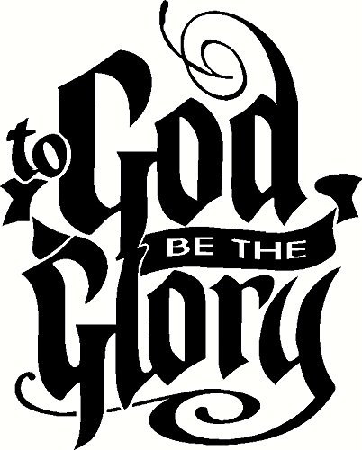 To God be the Glory Bible Verse Wall Decal, Our Inspirational Christian Scripture Wall Arts Are Made in the Usa. (Glory To God In The Highest Scripture Verse)