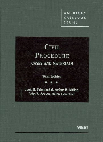 Civil Procedure, Cases and Materials, 10th (American Casebooks) 10th (tenth) Edition by Jack H. Friedenthal, Arthur R. Miller, John E. Sexton, Helen [2009] pdf