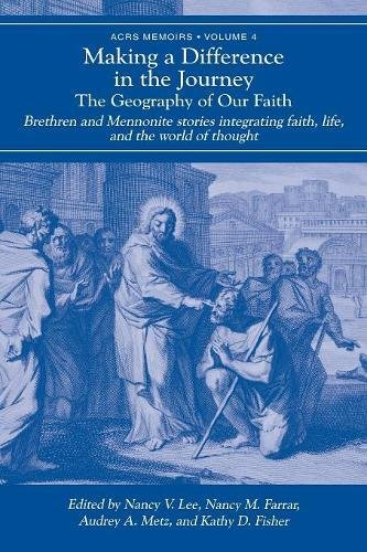 Making a Difference in the Journey: The Geography of Our Faith (ACRS Memoirs)