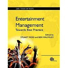 Entertainment Management: Towards Best Practice (CABI Tourism Texts)