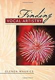Finding Vocal Artistry, Glenda Maurice, 1483622371