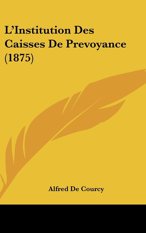 Download L'Institution Des Caisses De Prevoyance (1875) (French Edition) pdf