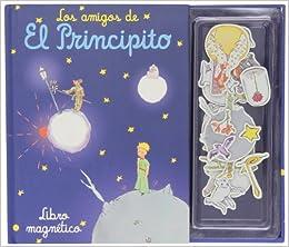 Los Amigos De El Principito. Magnético (LIBRO MAGNETICO)