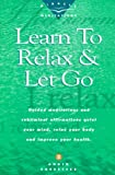 img - for Learn to Relax & Let Go: Guided Meditations and Subliminal Affirmations Quiet Your Mind, Relax Your Body and Improve Your Health. book / textbook / text book