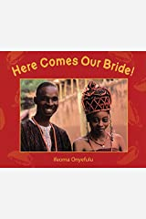 Here Comes Our Bride!: An African Wedding Story Paperback
