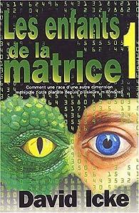 Les enfants de la matrice, tome 1 par David Icke