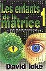 Les enfants de la matrice, tome 1 par Icke