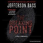 The Breaking Point: A Body Farm Novel | Jefferson Bass