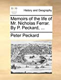 Memoirs of the Life of Mr Nicholas Ferrar by P Peckard, Peter Peckard, 1140792296