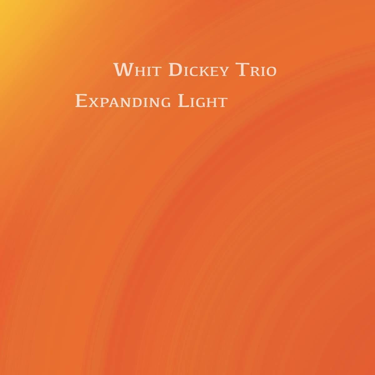 Whit Dickey Trio - Expanding Light - Amazon.com Music