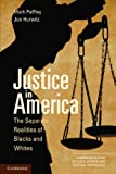 Justice in America: The Separate Realities of Blacks and Whites (Cambridge Studies in Public Opinion and Political Psychology)