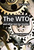 The WTO and other non-tax treaties: Aspects of Taxation