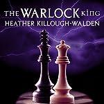 The Warlock King: Kings Series, Book 3 | Heather Killough-Walden
